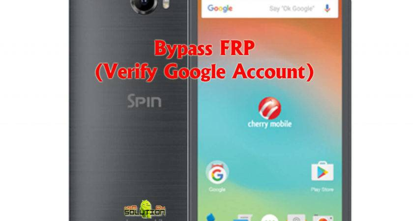 Cherry Mobile Spin Max Bypass Frp Verify Google Account
