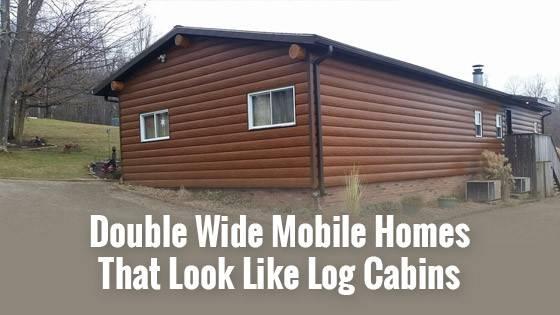 Double Wide Mobile Homes Look Like Log Cabins Tru